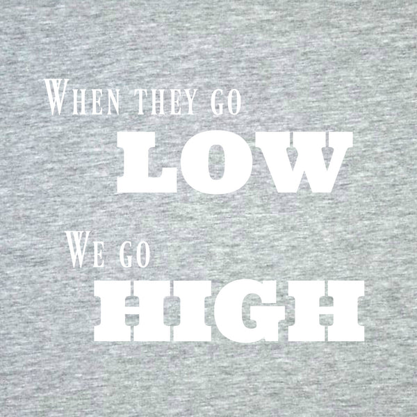 """We Go High"" Women's T-shirt Gray w/White Print"