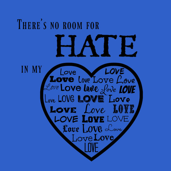 """No Room For Hate"" Youth T-shirt Blue w/Black Print"