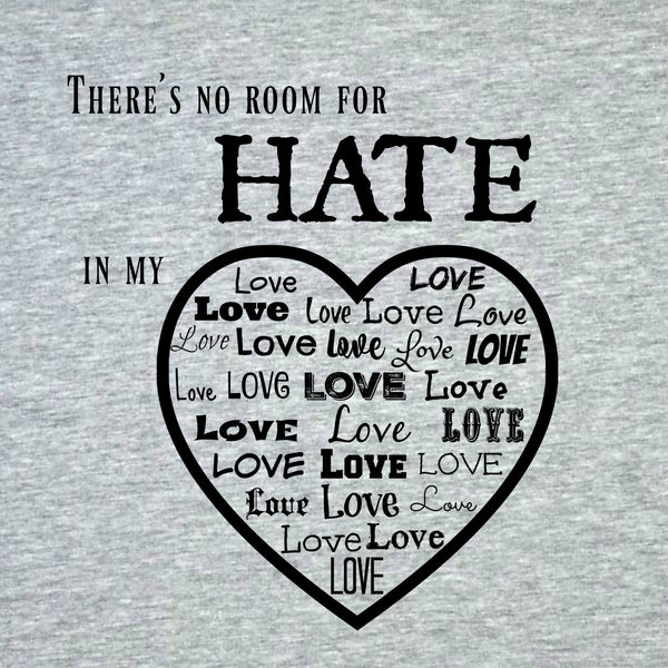 """No Room For Hate"" Men's T-shirt Gray w/Black Print"