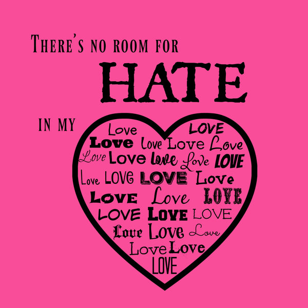"""No Room For Hate"" Toddler T-shirt Pink w/Black Print"