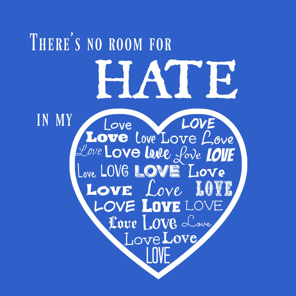 """No Room For Hate"" Toddler T-shirt Blue w/White Print"
