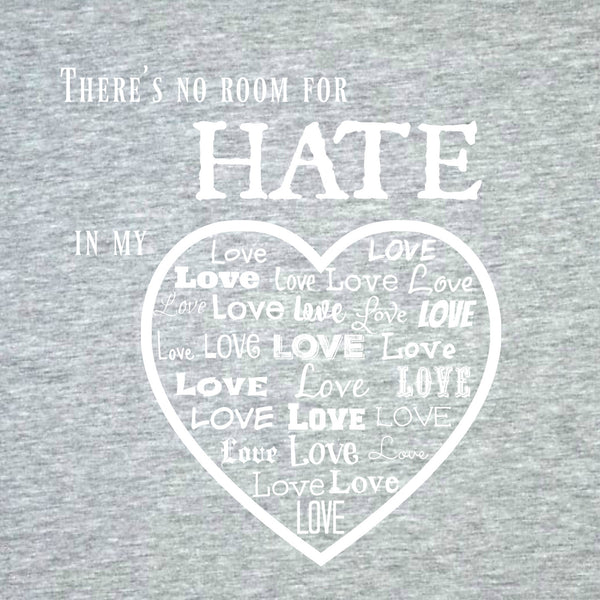 """No Room For Hate"" Women's T-shirt Gray w/White Print"