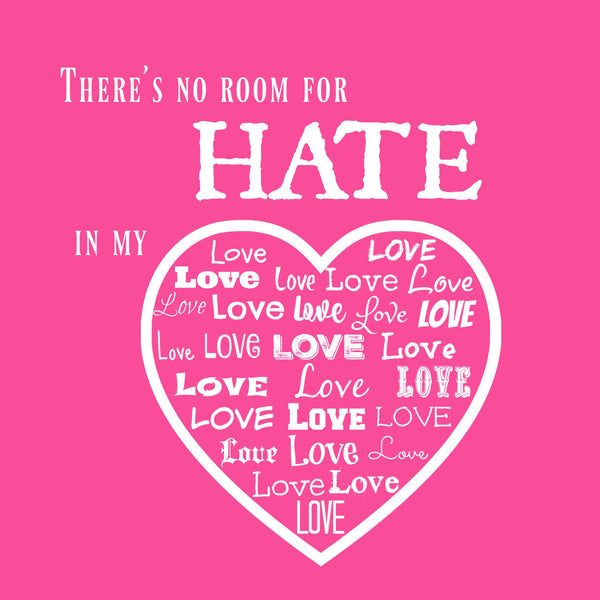 """No Room For Hate"" Youth T-shirt Pink w/White Print"