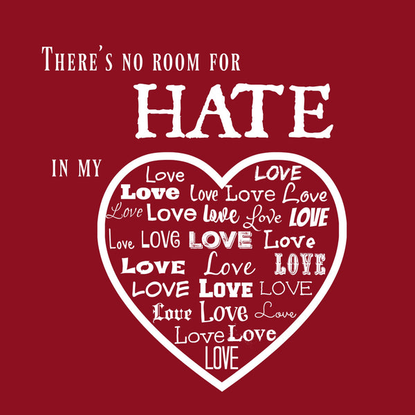 """No Room For Hate"" Women's T-shirt Red w/White Print"