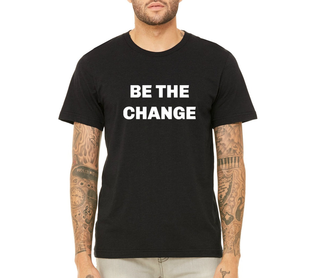 "Unisex ""Be the Change"" T-shirt"