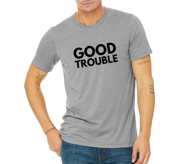 "Unisex ""Good Trouble"" T-shirt"