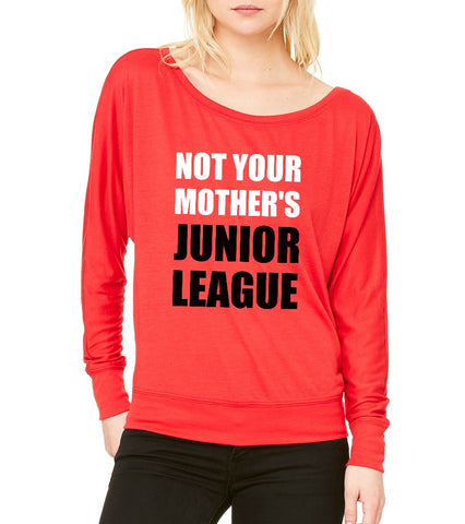"JLP **LAST CHANCE** Women's ""Not Your Mother's"" Flowy Long Sleeve T-shirt"
