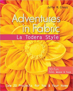 Adventures in Fabric book by Julie Creus of La Todera