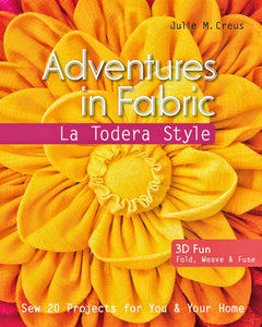 Adventures in Fabric- a soft cover book - La Todera