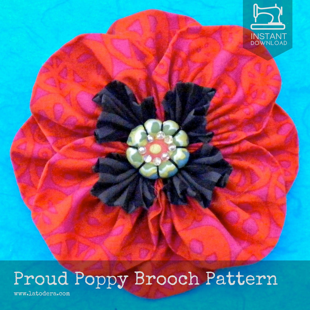 Proud Poppy Fabric Flower Brooch Pattern- Instant Download - La Todera