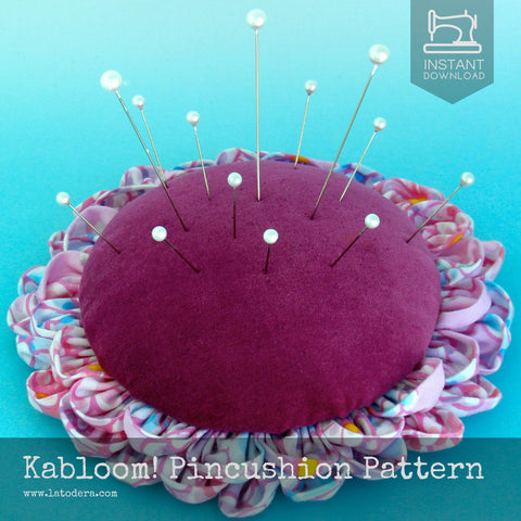 Kabloom! Pincushion Pattern- Instant Download - La Todera