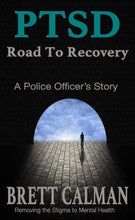 Load image into Gallery viewer, PTSD Road to Recovery: A Police Officers Story (Paperback Editi)