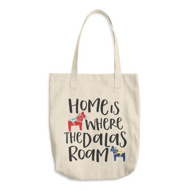 Where the Dalas Roam Cotton Tote Bag