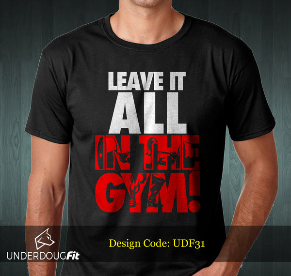 UDF31 Leave It All In The Gym