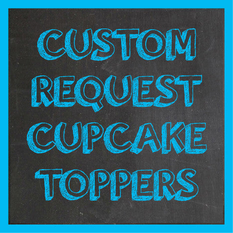 "Personalized Custom Request 2"" Round Cupcake Toppers"