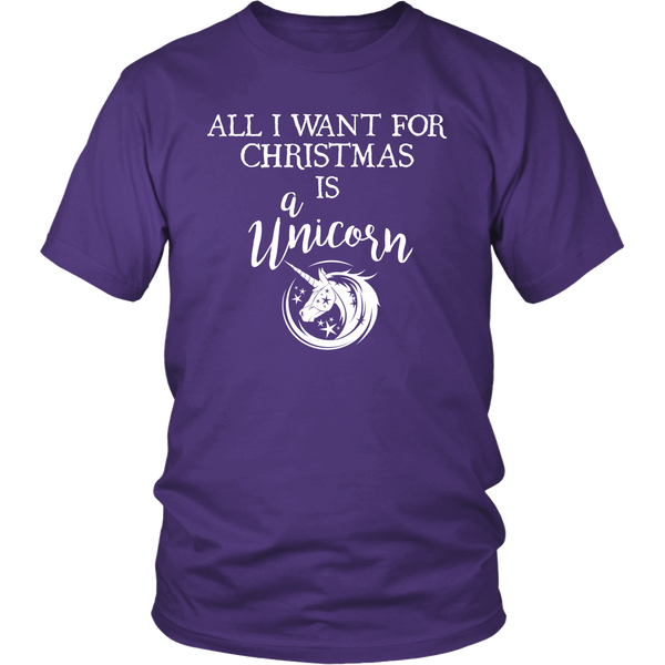 ALL I WANT FOR CHRISTMAS IS A UNICORN Unisex T-Shirt - J & S Graphics