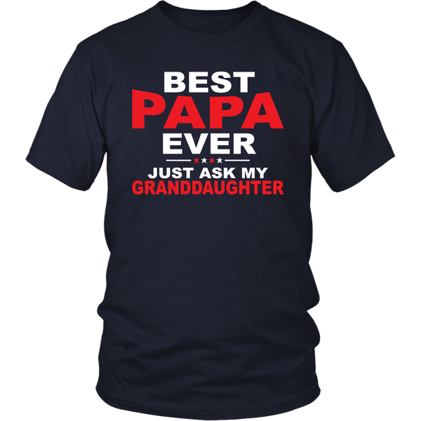 BEST PAPA EVER, Just ask my Granddaughter, Unisex T-Shirt - J & S Graphics