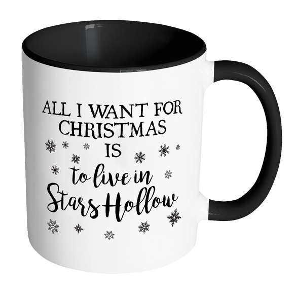 ALL I WANT FOR CHRISTMAS IS TO LIVE IN STARS HOLLOW Color Accent Coffee Mug - J & S Graphics