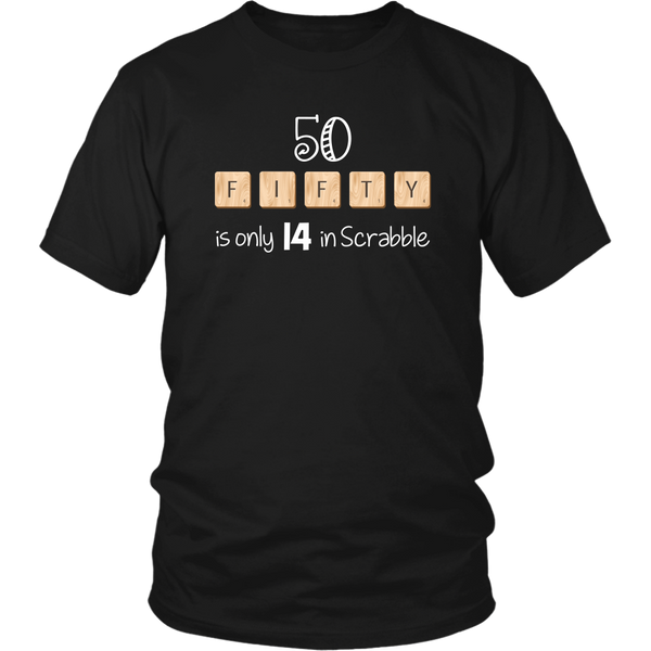 50 FIFTY is Only 14 in Scrabble Unisex short sleeve t-shirt - J & S Graphics