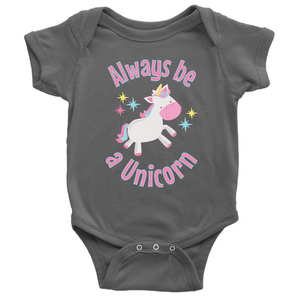 Always Be a Unicorn Baby Snap Bodysuit - J & S Graphics
