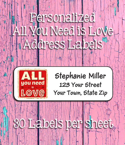 ALL YOU NEED IS LOVE Personalized Address Labels, Return Address Labels - J & S Graphics