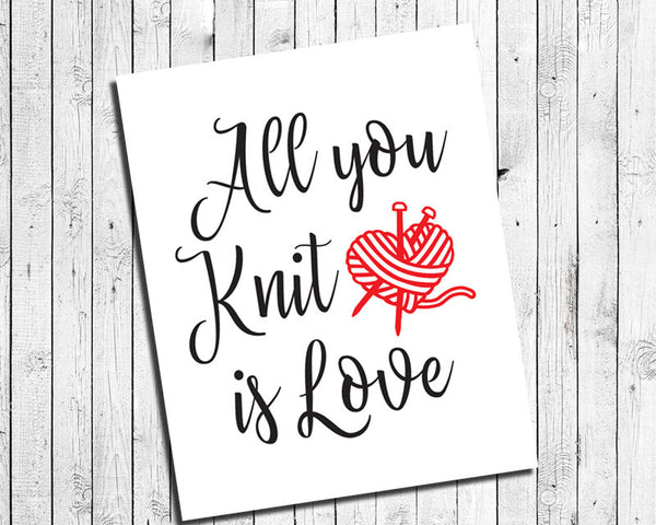 All You Knit is Love Design Wall Decor, Instant Download