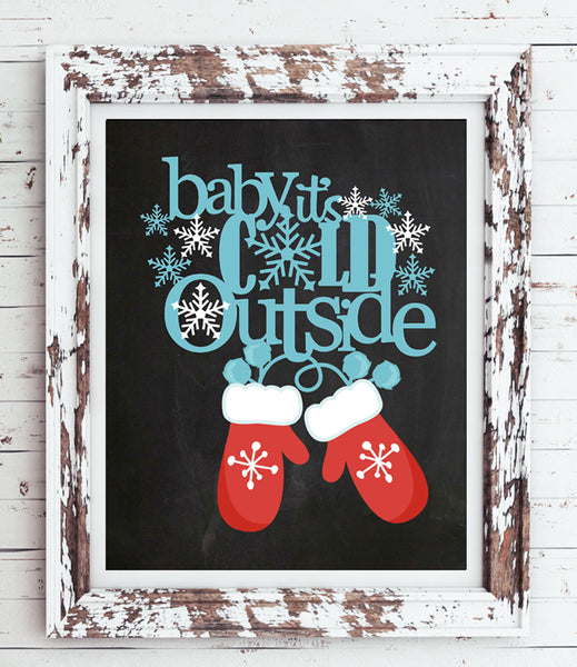 BABY IT'S COLD OUTSIDE Faux Chalkboard Design Wall Decor 8x10 Print