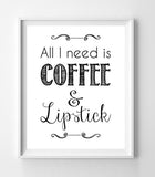 ALL I NEED IS COFFEE & LIPSTICK 8x10 Wall Art INSTANT DOWNLOAD - J & S Graphics