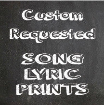 Personalized SONG LYRIC PRINTS, Custom Requested Lyrics Prints