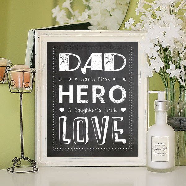 Dad, a Son's First Hero, a Daughter's First Love, 8x10 Digital Wall Decor Instant Download Print - J & S Graphics
