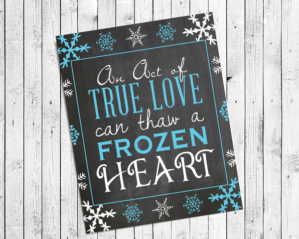 An Act of True Love can Thaw a Frozen Heart Design 8x10 INSTANT DOWNLOAD Wall Decor