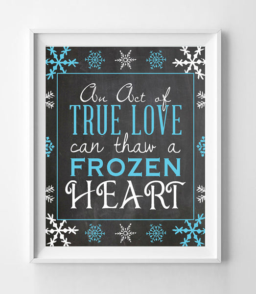 An Act of True Love can Thaw a Frozen Heart Design 8x10 INSTANT DOWNLOAD Wall Decor - J & S Graphics