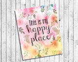 THIS IS MY HAPPY PLACE Floral Print