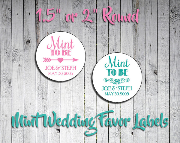 "Personalized WEDDING Favor LABELS  1.5"" or 2"" Round, MINT TO BE"