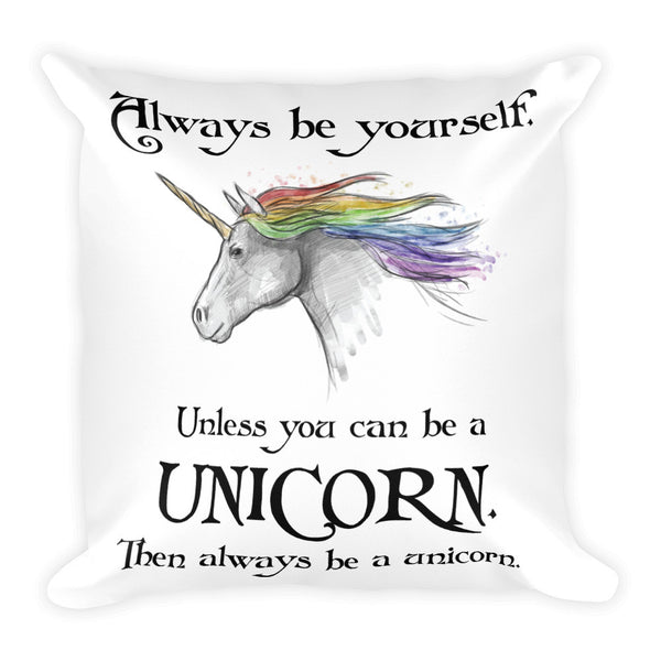 "Always be a Unicorn 18"" Square Pillow - J & S Graphics"