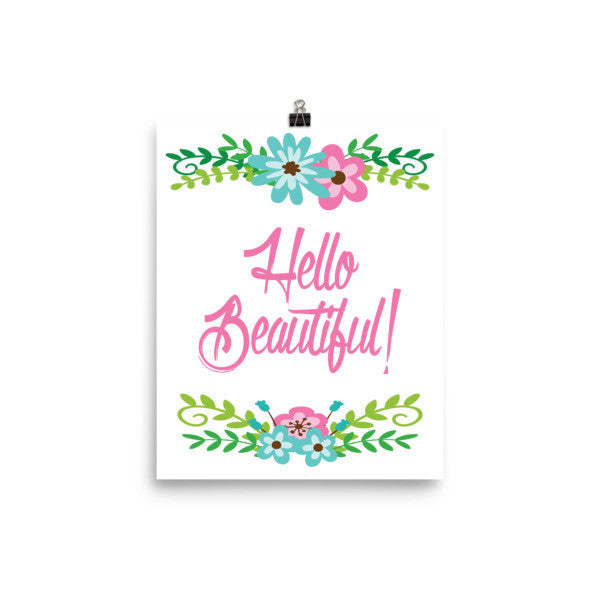 Hello Beautiful Poster - J & S Graphics