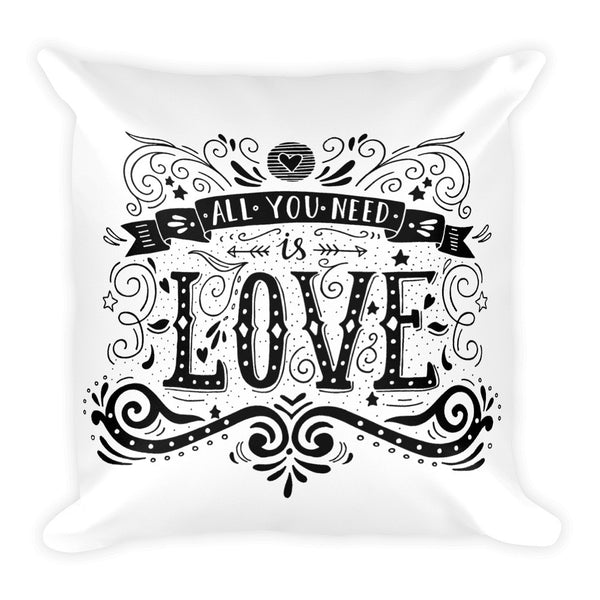"All You Need is Love 18"" Square Pillow - J & S Graphics"