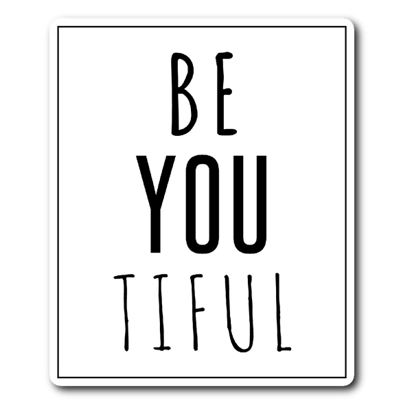 BE YOU TIFUL Vinyl Die Cut Sticker Beautiful - J & S Graphics