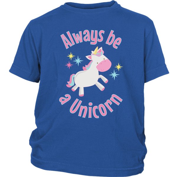 Always Be a Unicorn Child / Youth T-Shirt - J & S Graphics