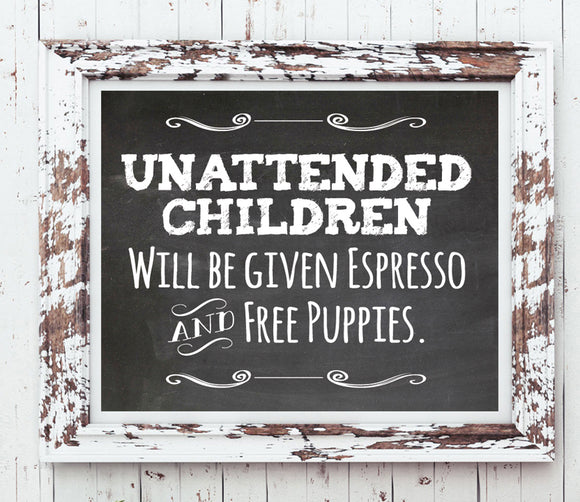 Printable Humorous UNATTENDED CHILDREN Sign 8x10 Instant Download - J & S Graphics