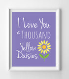 GILMORE GIRLS Print I LOVE YOU A THOUSAND YELLOW DAISIES 8x10 Wall Decor Print, 9 Color Choices - J & S Graphics