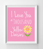 GILMORE GIRLS Instant Download I LOVE YOU A THOUSAND YELLOW DAISIES 8x10 Wall Decor, 9 Color Choices - J & S Graphics