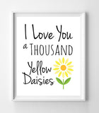 GILMORE GIRLS Print I LOVE YOU A THOUSAND YELLOW DAISIES 8x10 Wall Decor Print, 9 Color Choices