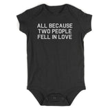 All Because Two People Fell In Love Baby Bodysuit One Piece Black