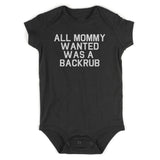 All Mommy Wanted Was A Backrub Baby Bodysuit One Piece Black