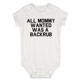All Mommy Wanted Was A Backrub Baby Bodysuit One Piece White