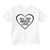 All You Need Is Love Baby Toddler Short Sleeve T-Shirt White