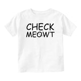 Check Meowt Funny Cat Baby Infant Short Sleeve T-Shirt White