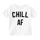 Chill AF Funny Infant Baby Boys Short Sleeve T-Shirt White