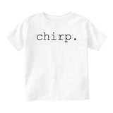 Chirp Bird Noise Baby Infant Short Sleeve T-Shirt White